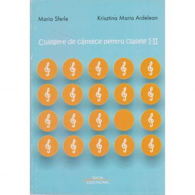 Culegere de cantece pentru clasele I-II - Maria Sferle
