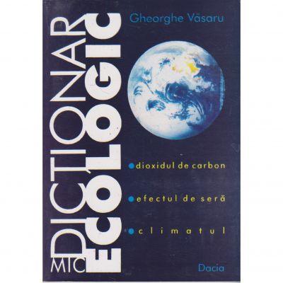 Mic dictionar ecologic - Gheorghe Vasaru