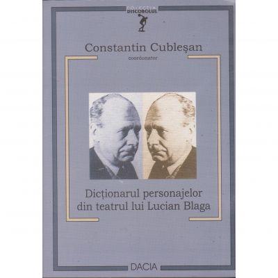 Dictionarul personajelor din teatru lui Lucian Blaga - Constantin Cublesan