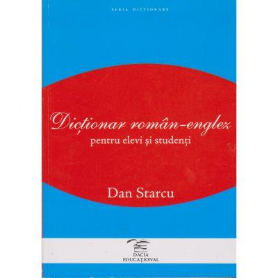 Dictionar roman-englez pentru elevi si studenti - Dan Starcu