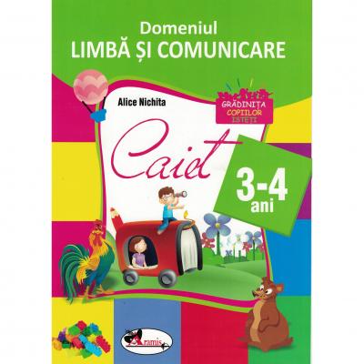 Domeniul Limba si comunicare. Caiet pentru 3-4 ani