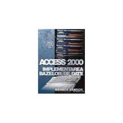 Access 2000 - implementarea bazelor de date, Sandor Kovacs