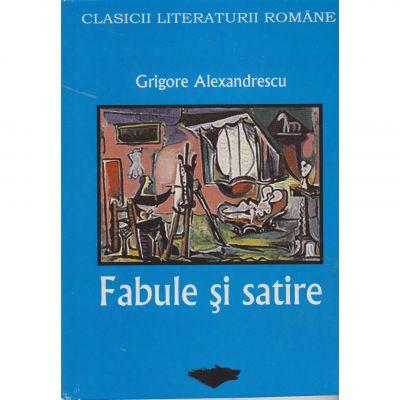 Fabule si satire (clasicii literaturii romane) - Grigore Alexandrescu