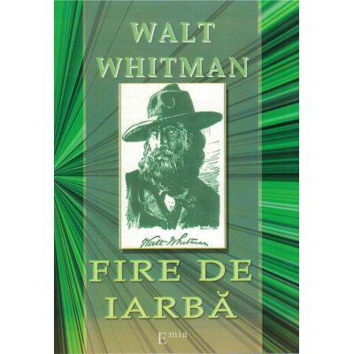 FIRE DE IARBĂ, WALT WHITMAN