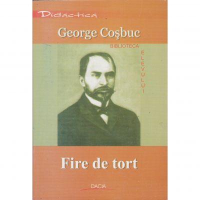 Fire de tort (biblioteca elevului) - George Cosbuc