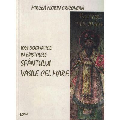 Idei dogmatice în epistolele Sfântului Vasile cel Mare