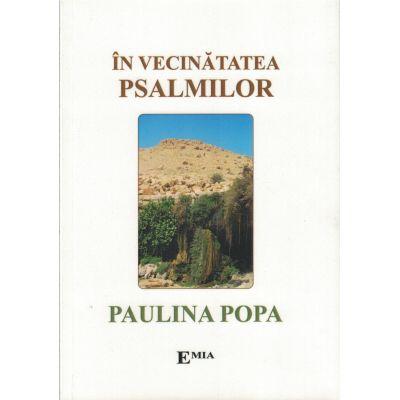 ÎN VECINĂTATEA PSALMILOR (psalmi şi rugăciuni)