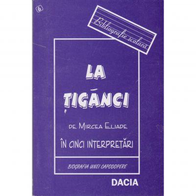 La Tiganci De Mircea Eliade In Cinci Interpretari - Ion Simut