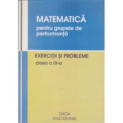 Matematica pentru grupele de performanta exercitii si probleme clasa a-9-a - Vasile Pop