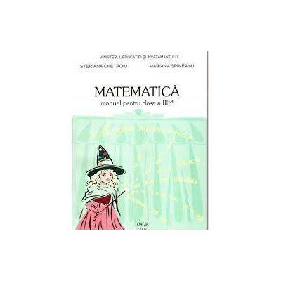Matematica Cls 3 - Steriana Chetroiu, Mariana Spinenau