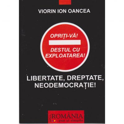 Libertate, dreptate. nedemocratie - Viorin Ion Oancea