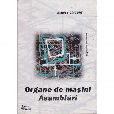 Organe de masini, asamblari - Niculae Grigore