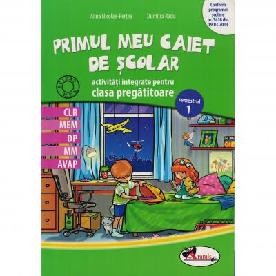 Primul meu caiet scolar - activitati integrate pentru clasa pregatitoare, semestrul 1
