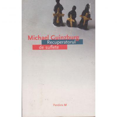 Recuperatorul de suflete - Michael Guinzburg