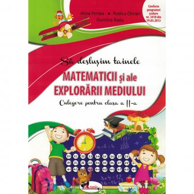 Sa deslusim tainele matematicii si ale explorarii mediului. Culegere pentru clasa a II-a