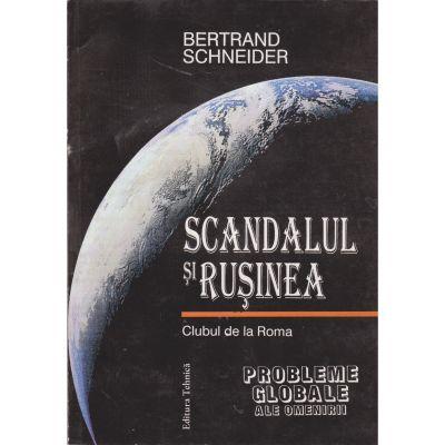 Scandalul si rusinea, probleme globale ale omenirii - Bertrand Schneider