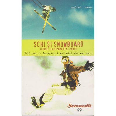 Schi si snowboard tehnici, echipament si partii - Andrei Roman