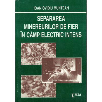 Separarea minereurilor de fier în câmp electric intens