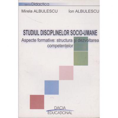 Studiul disciplinelor socio-umane - Mirela Albulescu, Ion Albulescu