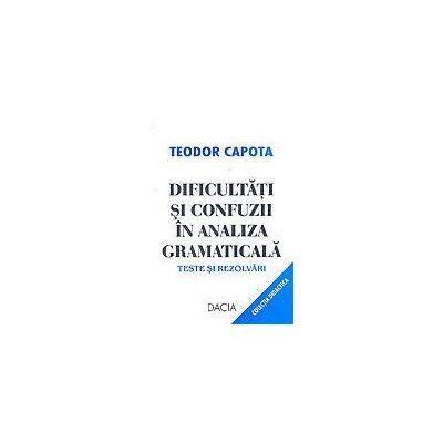 Dificultati si confuzii in analiza gramaticala - Teodor Capota
