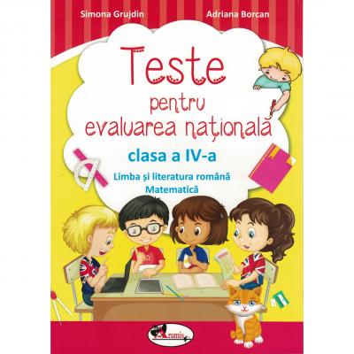 Teste pentru evaluarea nationala clasa a IV-a. Limba romana si matematica
