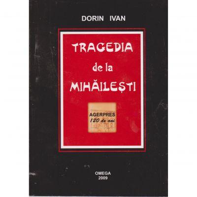 Tragedia de la Mihailesti - Dorin Ivan