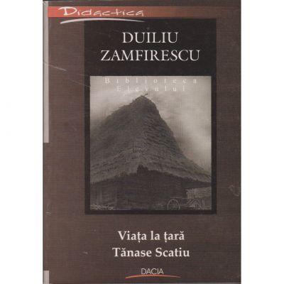 Viata la tara, Tanase Scatiu (biblioteca elevului) - Duiliu Zamfirescu
