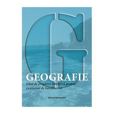 Geografie-Ghid intensiv pentru examenul de bacalaureat