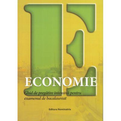 Economie. Ghid de pregatire intensiva pentru examenul de Bacalaureat - Floriana Pana, Ida Mihaela Sibana