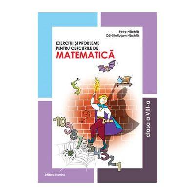 Exercitii si probleme pentru cercurile de matematica - clasa a VIII-a - Petre Nachila