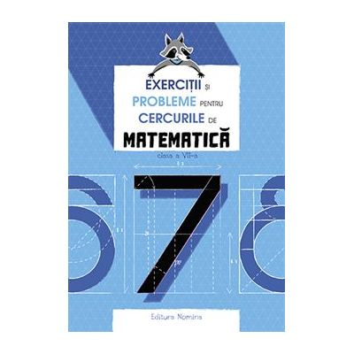 Exerciții si probleme pentru cercurile de matematică clasa a VII-a
