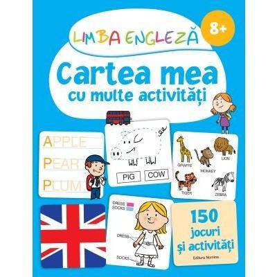 Limba engleza. Cartea mea cu multe activitati