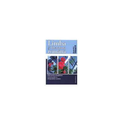 Limba si literatura romana. Ghid pentru pregatirea concursurilor si olimpiadelor scolare - clasele IX-X - Vol. VI - Eleonora Bulboaca