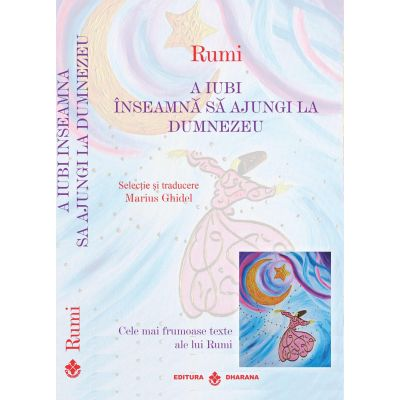 Pachet Rumi - Cele mai frumoase texte - Selectie si traducere de Marius Ghidel