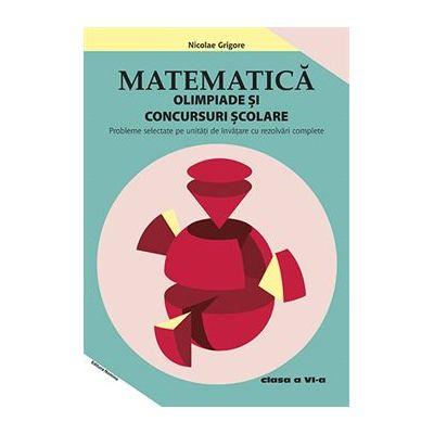 Matematica - Clasa 6 - Olimpiade si concursuri scolare - Nicolae Grigore