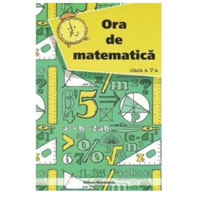 Ora de Matematica. Cls. A 5-A - Petre Nachila
