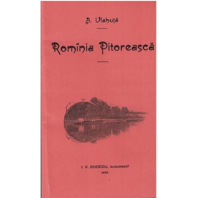Romania pitoreasca - A. Vlahuta