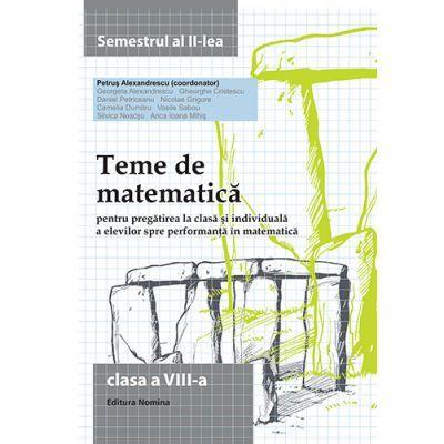 Teme de matematica. Clasa a VIII-a (semestrul II) - Petrus Alexandrescu