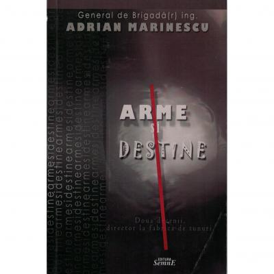 Arme si destine - Adrian Marinescu