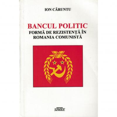 Bancul politic forma de rezistenta in Romania comunista - Ion Caruntu