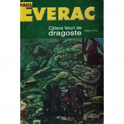 Cateva feluri de dragoste - Paul Everac
