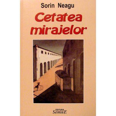 Cetatea mirajelor - Sorin Neagu