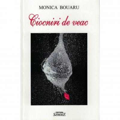 Ciocniri de veac - Monica Bouaru