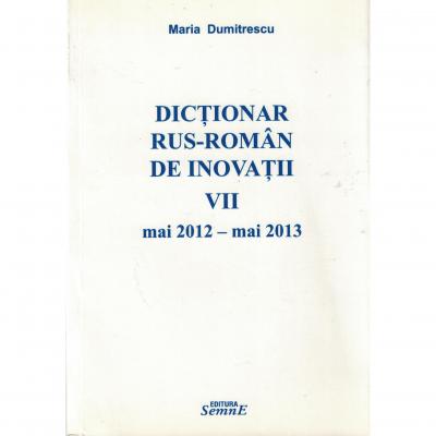 Dictionar rus-roman de inovatii VII mai 2012 - mai 2013 - Maria Dumitrescu