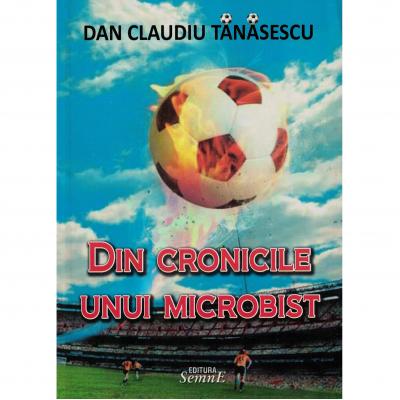 Din cronicile unui microbist - Dan Claudiu Tanasescu