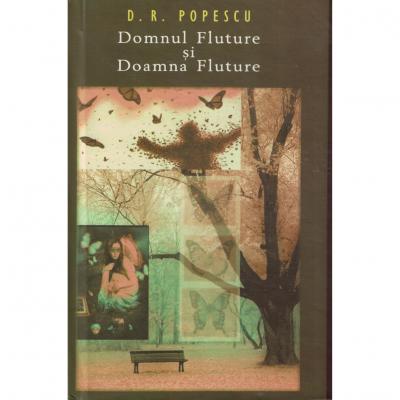 Domnul Fluture si doamna Fluture sau paradisul lui Freud - D. R. Popescu