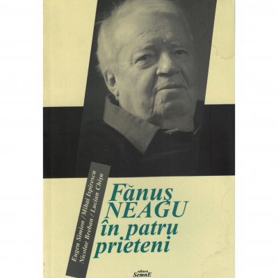 Fanus Neagu in patru prieteni - Colectiv