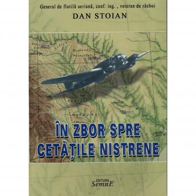 In zbor spre cetatile nistrene - Dan Stoian