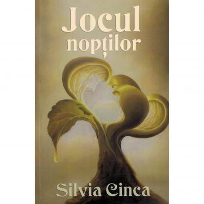 Jocul noptilor - Silvia Cinca
