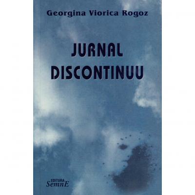 Jurnal discontinuu - Georgiana Viorica Rogoz